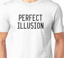 Perfect Illusion by Lady Gaga Unisex T-Shirt