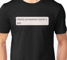 """Heard somewhere Jumin's gay."" Unisex T-Shirt"