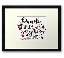 Pumpkin spice and everything nice Framed Print