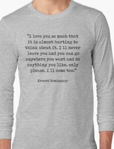 Only please, I'll come too Long Sleeve T-Shirt