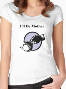 "Sherlock ""I'll Be Mother"" Women's Fitted Scoop T-Shirt"