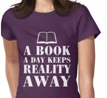 A book a day keeps reality away Womens Fitted T-Shirt