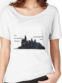 'It Does not do to Dwell on Dreams and Forget to Live' Women's Relaxed Fit T-Shirt