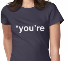 You're Asterisk Womens Fitted T-Shirt
