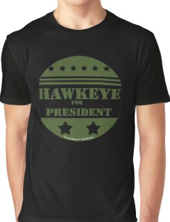 For President Hawkeye Graphic T-Shirt