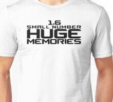 1.6 - Small Number - Huge Memories Unisex T-Shirt