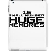 1.6 - Small Number - Huge Memories iPad Case/Skin
