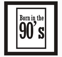 Born in the 90's by GabrielGD