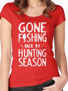 Gone Fishing. Back by hunting season Women's Fitted Scoop T-Shirt