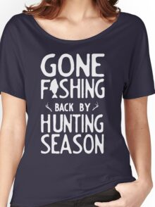 Gone Fishing. Back by hunting season Women's Relaxed Fit T-Shirt