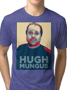HUGH MUNGUS Tri-blend T-Shirt