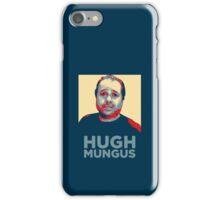 HUGH MUNGUS iPhone Case/Skin