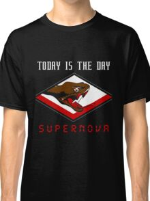 Today Is The Day T-Shirt Classic T-Shirt