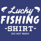 Lucky fishing shirt do not wash by bravos