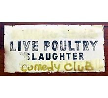 Live Poultry Slaughter Comedy Club Photographic Print