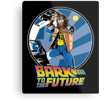 Bark to the Future Metal Print