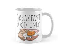 Breakfast Food Only Mug Mug