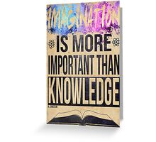 Einstein - Imagination is more important than knowledge Greeting Card