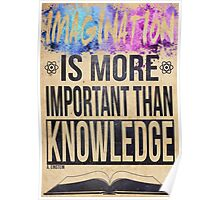 Einstein - Imagination is more important than knowledge Poster