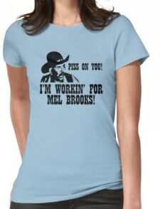 BLAZING SADDLES PISS ON YOU! - MEL BROOKS Womens Fitted T-Shirt