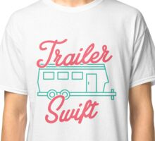 """Trailer Swift"" Classic T-Shirt"