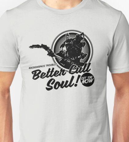Better Cull Soul! Unisex T-Shirt
