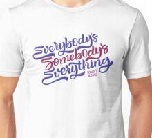 Everybody's Something Unisex T-Shirt