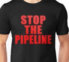 Stop The Dakota Access Pipeline! Unisex T-Shirt