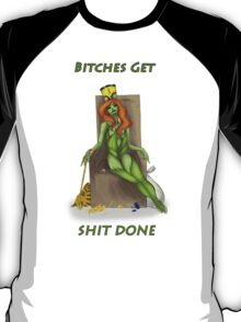 """Poison Ivy """"Bitches Get Shit Done"""" T-Shirt"""