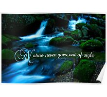 Silky Creek Nature Never Goes Out of Style Poster
