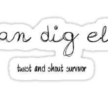 Twist & Shout Survivor  (also available in white ink for dark colored shirts) Sticker