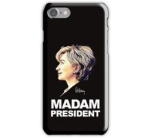 Hillary Clinton Madam President iPhone Case/Skin