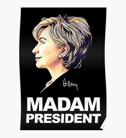 Hillary Clinton Madam President Poster