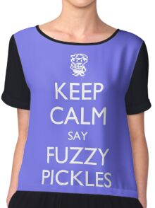 """Keep Calm Say, """"Fuzzy Pickles"""" - Ness Design Chiffon Top"""