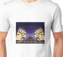 WHEN CAN WE DO THIS AGAIN Unisex T-Shirt