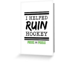 Hockey Ruiner (Black) Greeting Card
