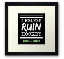 Hockey Ruiner (White) Framed Print