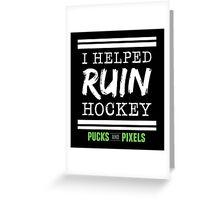 Hockey Ruiner (White) Greeting Card