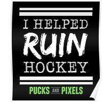 Hockey Ruiner (White) Poster