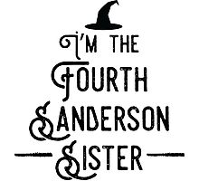 I'm the Fourth Sanderson Sister Photographic Print