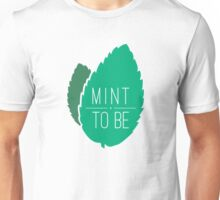 Mint to Be Unisex T-Shirt