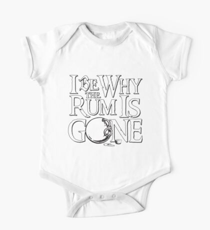 Why The Rum Is Gone One Piece - Short Sleeve