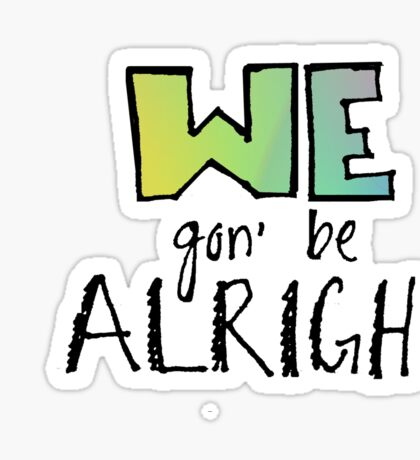 Alright! Sticker