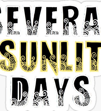 Several Sunlit Days Sticker