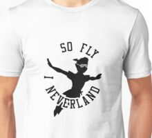 So Fly, I Neverland Unisex T-Shirt
