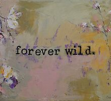 Forever Wild by Michael Creese