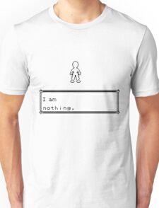 I am nothing. Unisex T-Shirt