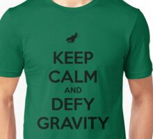 KEEP CALM AND DEFY GRAVITY Unisex T-Shirt