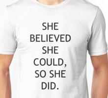 She believed.. Unisex T-Shirt