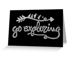 GO EXPLORING Greeting Card
